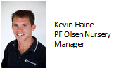 Kevin Haine Nursery Manager PF Olsen Ltd